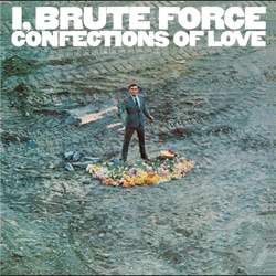 Album Covers_0019_1965_66_BruteForce_ConfectionsofLove